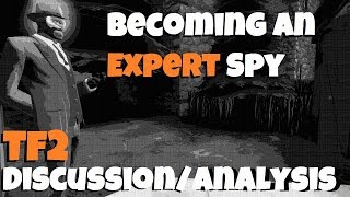 TF2: Spy Is More Than Just Killing! (Advanced Tips/Discussion)