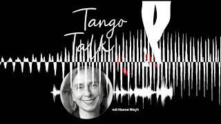 Ist Tango das Esperanto der Körpersprache, Hanne Weyh? - Tango-Talk