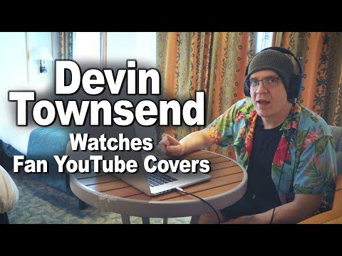 DEVIN TOWNSEND Watches Fan YouTube Covers