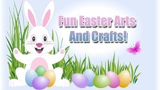 Fun Easter Arts and Crafts Part 1 - Nans Crafts Episode 18!