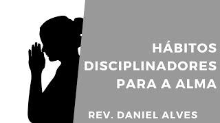 ESTUDO BÍBLICO - ATOS DISCIPLINADORES PARA A ALMA