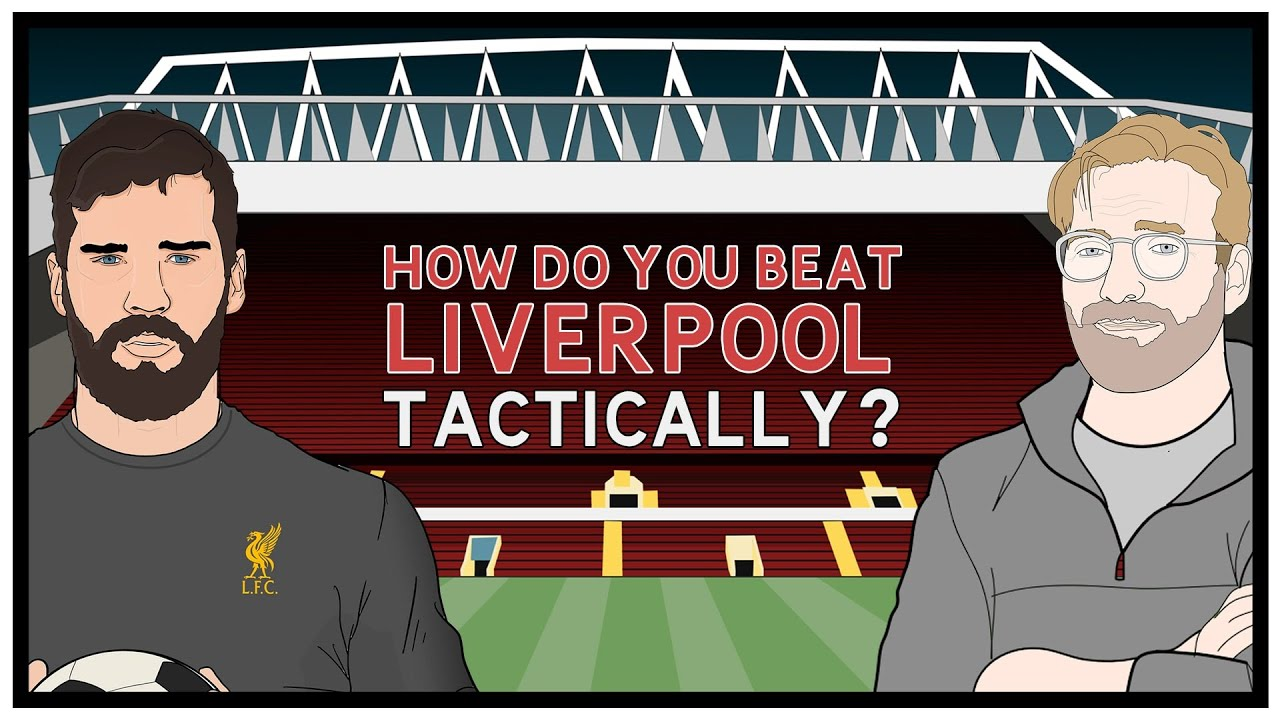 How Do You Beat Liverpool Tactically?