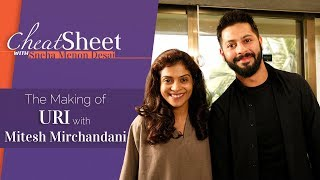 Making of Uri: The Surgical Strike | Mitesh Mirchandani | Cinematographer | Cheat Sheet