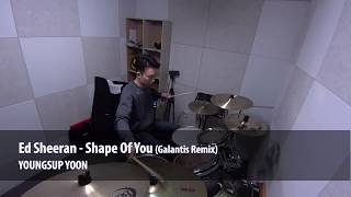 Ed Sheeran - Shape Of You (Galantis Remix) DRUM COVER