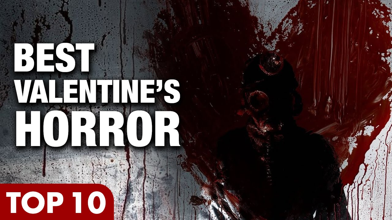 10 Horror Movies To Watch On Valentine S Day Youtube