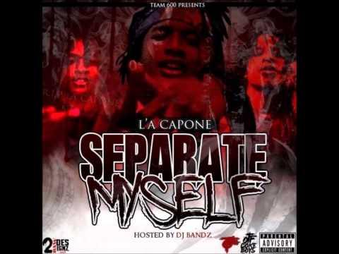 LA Capone - I Got It (Separate Myself)