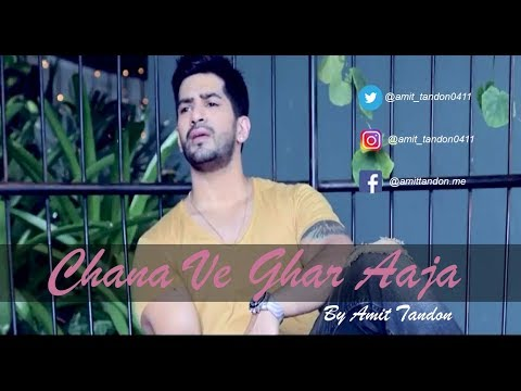 Channa Ve Ghar Aaja  Amit Tandon  Love Song   2017