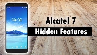 Hidden Features of the Alcatel 7 You Don