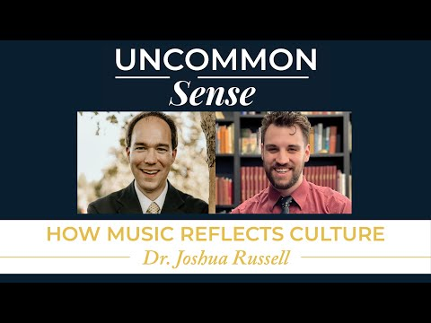 How Music Reflects Culture – Dr. Joshua Russell | Uncommon Sense #37