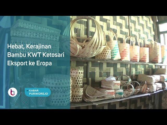 Hebat, Kerajinan Bambu KWT Ketosari Eksport ke Eropa