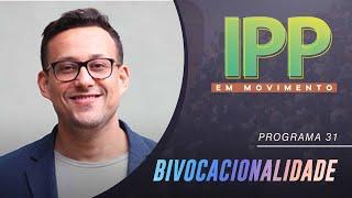 IPP em Movimento | Bivocacionalidade | IPP TV
