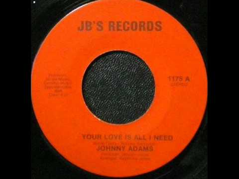 Johnny Adams - Your Love Is All I Need