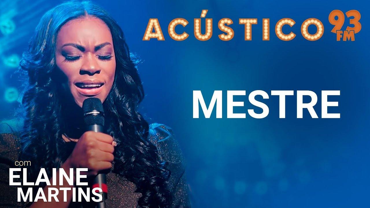 Elaine Martins - MESTRE - Acústico 93 - 2019