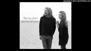 Robert Plant and Alison Krauss - Trampled Rose