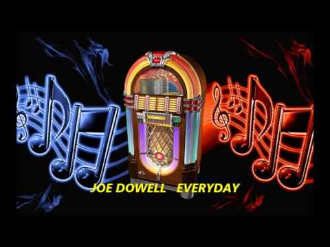 JOE DOWELL  -  EVERYDAY