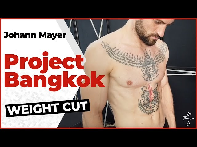 Johann Mayer - Weight Cut - Project Bangkok #19