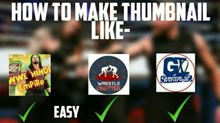 (Wrestle Chatter), (Game Of Innings) Thumbnail कैसे बनाते हैं / Easy.
