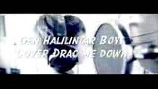 Drag me down gen halilintar