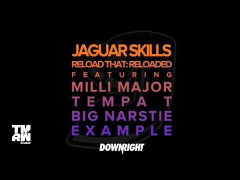 Jaguar Skills - Reload That: Reloaded (feat. Milli Major, Tempa T, Big Narstie, Example)