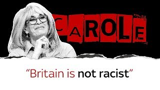 Carole Malone: Britain is not racist