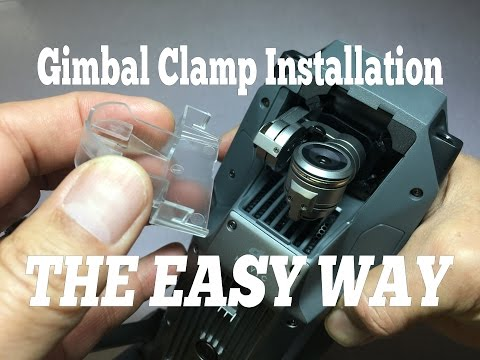 DJI Mavic Pro / Platinum - Easy Way to Install Gimbal Clamp