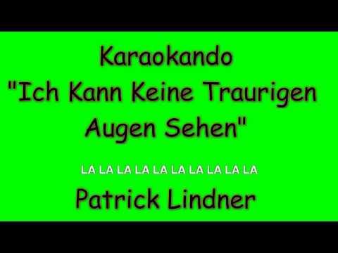 Karaoke Internazionale - Ich Kann Keine Traurigen  Augen Sehen - Patrick Lindner ( Texte )