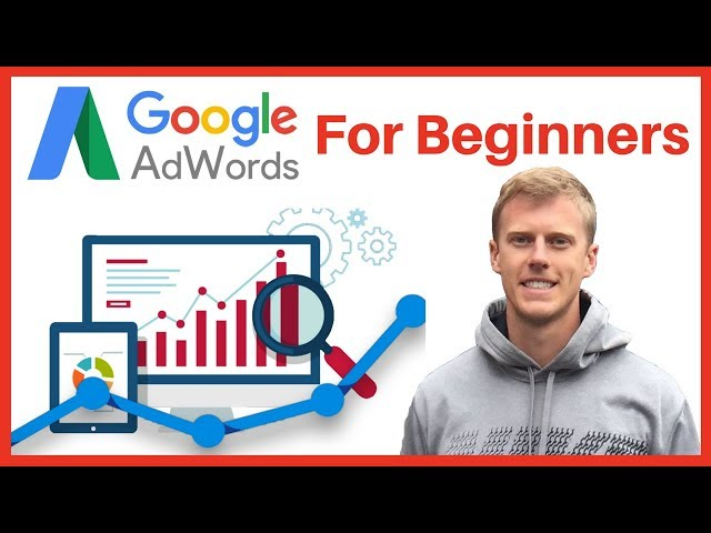 [Jason Wardrop] How To Use Google Adwords For Beginners (2019) – Complete Google Adwords Tutorial (Video Marketing)
