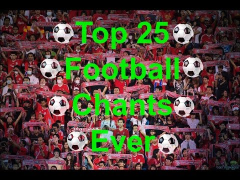 Top 25 Football Chants Of All Time With Lyrics! | Funny, Rude, Viral, Best Football Chants | Part 1