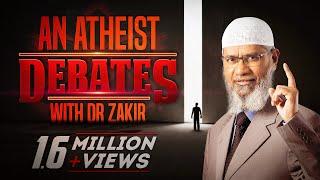 AN ATHEIST CONFRONTS DR ZAKIR NAIK