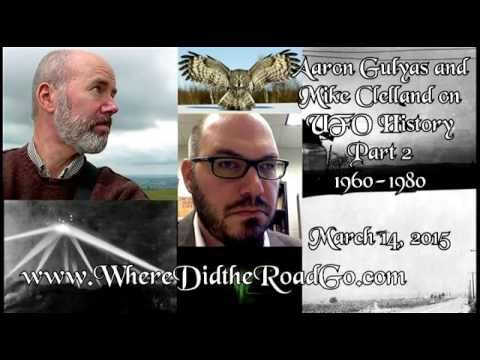 Mike Clelland and Aaron Gulyas on UFO History: Part 2 - 1960-1980