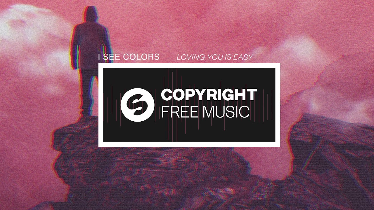 I See Colors - Loving You Is Easy (Copyright Free Music)