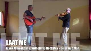 Laat me - Ramses Shaffy Wilhelmus Hoekstra De Oranje Man - Frank Jenniskens