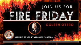 Fire Friday with Coleen Otero