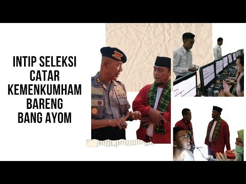 Episode 4: Intip Seleksi Catar Kemenkumham bareng Bang Ayom
