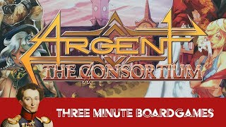 Argent the Consortium in about 3 minutes (revised edition)