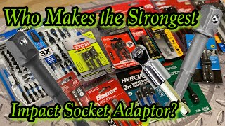 Which Impact Socket Adaptor is the Best? Who has the Strongest one?