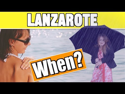 When To Go To Lanzarote And Weather