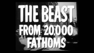 Beast from 20,000 Fathoms, The 1953   Theatrical Trailer 1080p