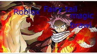 Roblox Fairy tail Magic Brawl getting lit!