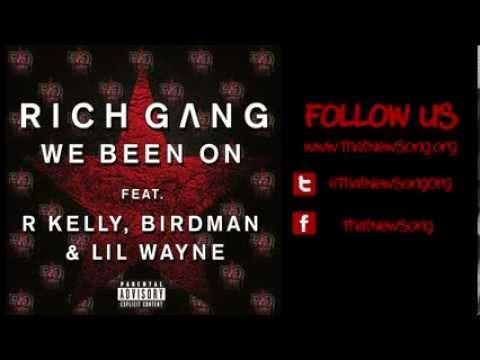 Rich Gang - We Been On (Feat. Birdman, Lil Wayne & R. Kelly)