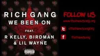 Rich Gang - We Been On (Feat. Birdman, Lil Wayne & R. Kelly)