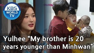 "Yulhee ""My brother is 20 years younger than Minhwan""[ENG/2019.05.09]"