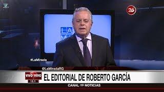 """Comentario editorial de Roberto García en su programa """"La mirada"""" - 03/07/17"""