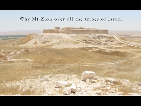 Why Mt Zion over all the tribes of Israel