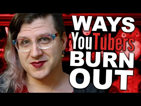 7 Ways YouTubers Burn Out