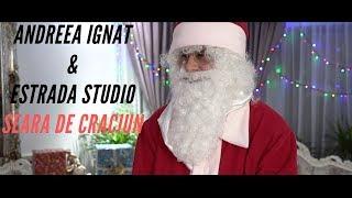 Andreea Ignat & Estrada Studio - Seara de Craciun