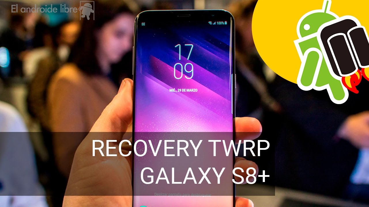 Recovery TWRP para Samsung Galaxy S8+ ya disponible