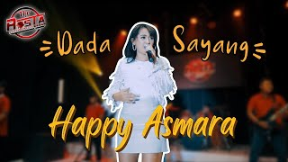 Happy Asmara - Dada Sayang || The Rosta Reborn [OFFICIAL]