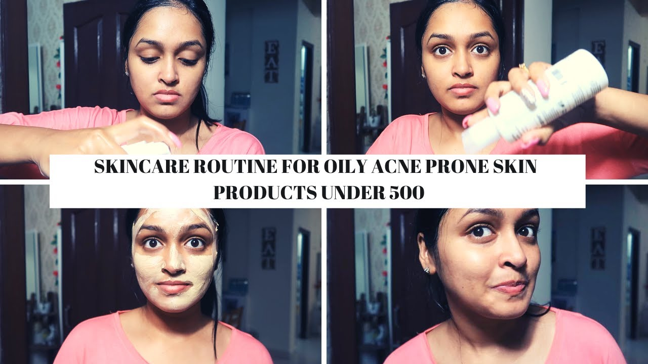 SKINCARE ROUTINE FOR OILY ACNE PRONE SKIN | PRODUCTS UNDER 500