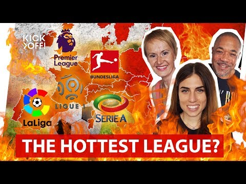Hottest Football League in Europe? Prediction: Premier League, La Liga, Serie A, Bundesliga, Ligue 1